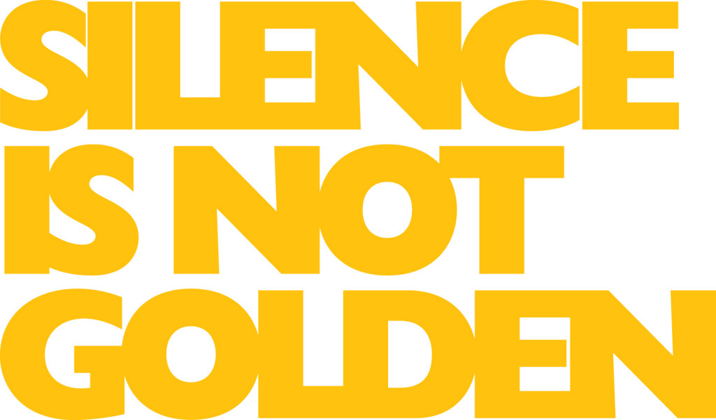 Silence is not golden